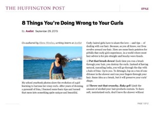 Huffington Post Article: 8 Things You're Doing Wrong to Your Curls Co-authored by Elena Nicolau, writing intern at Avelist. That my dad sent to me.